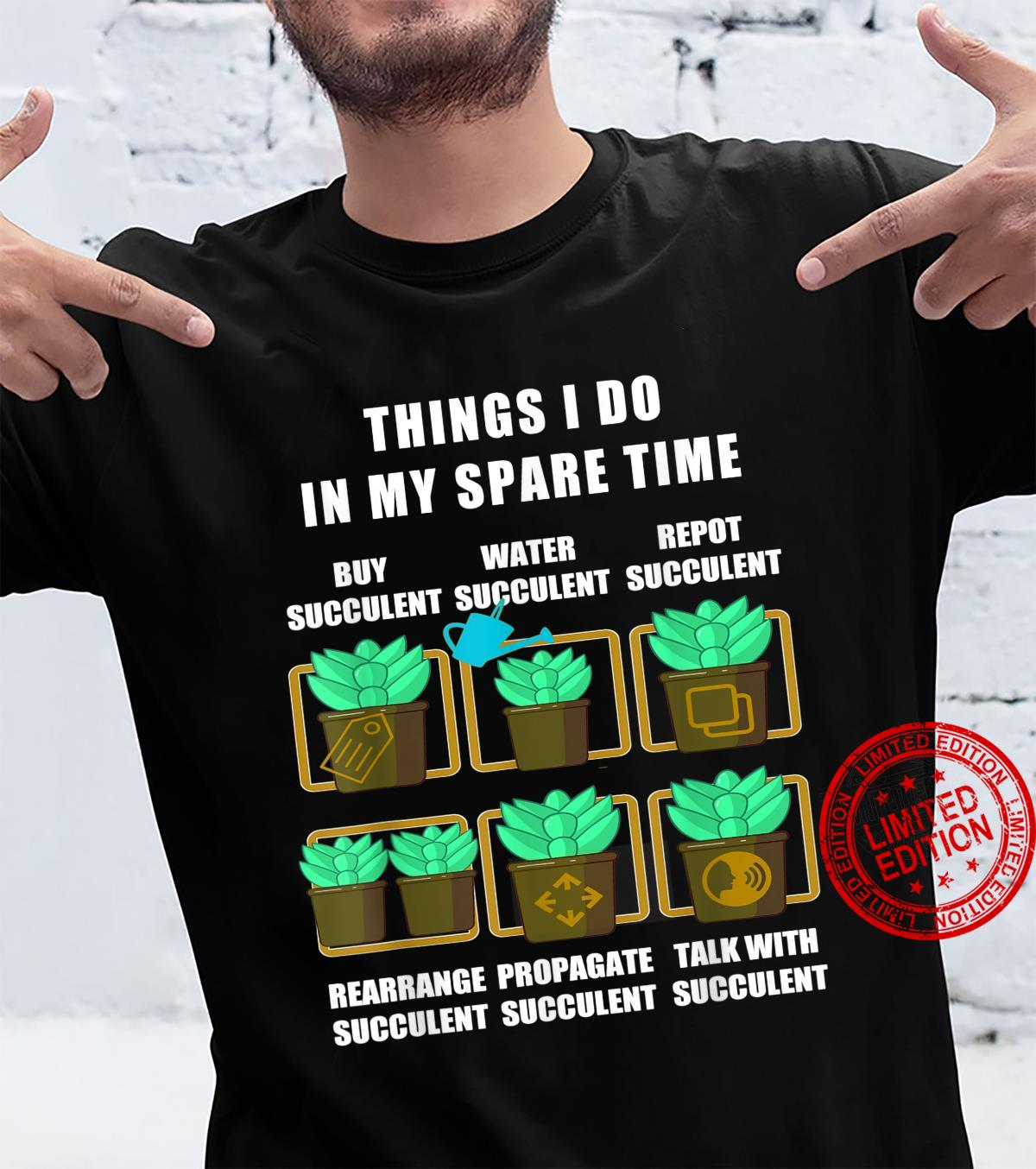 Things i do in my spare time succulent plant gardening Shirt