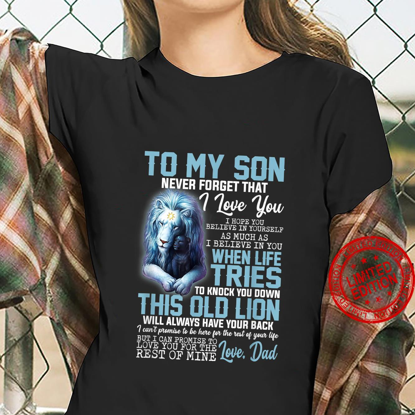 To My Son Never Forget That I Love You Father's Day Shirt ladies tee