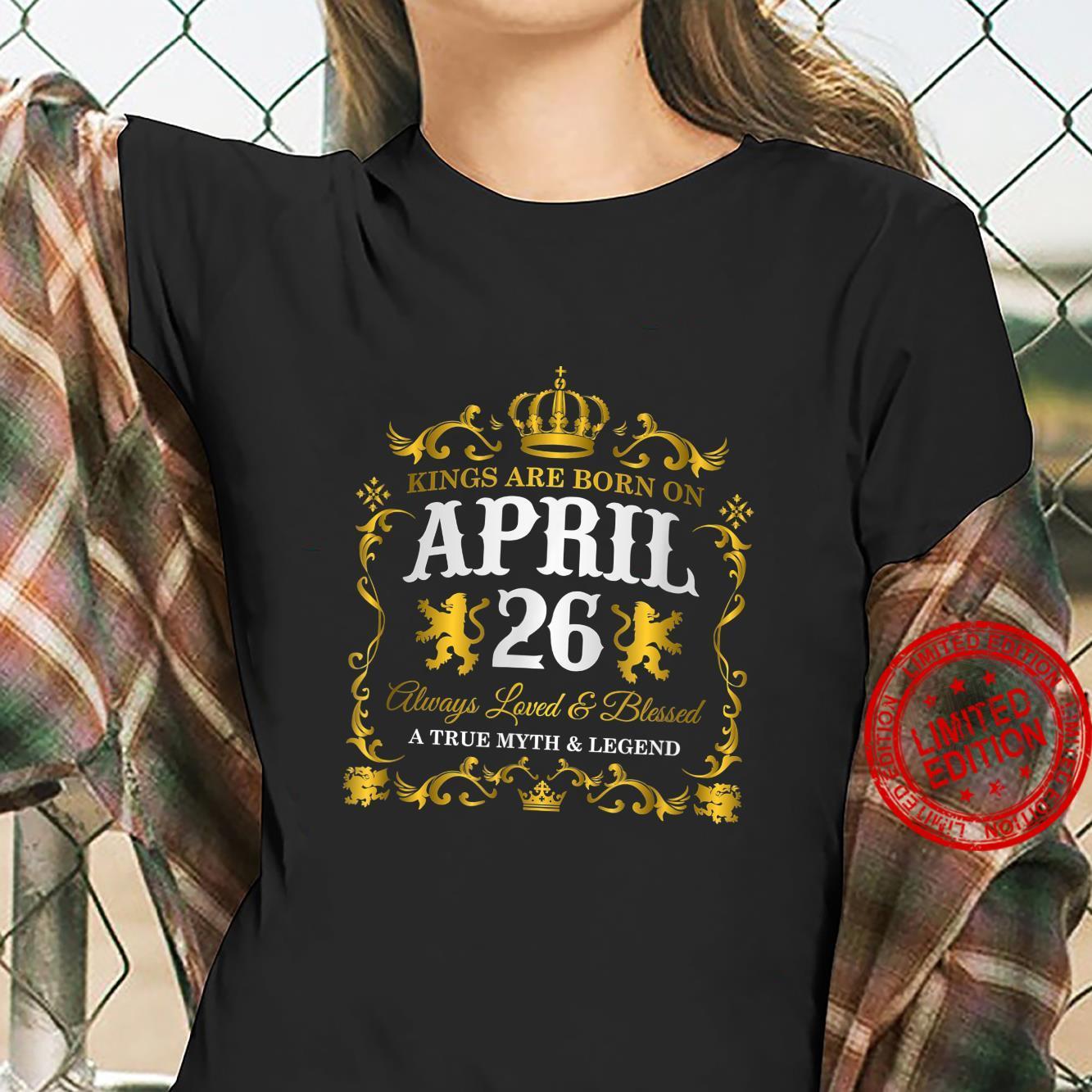 True Kings Are Born On April 26 Birthday Anniversary Shirt ladies tee