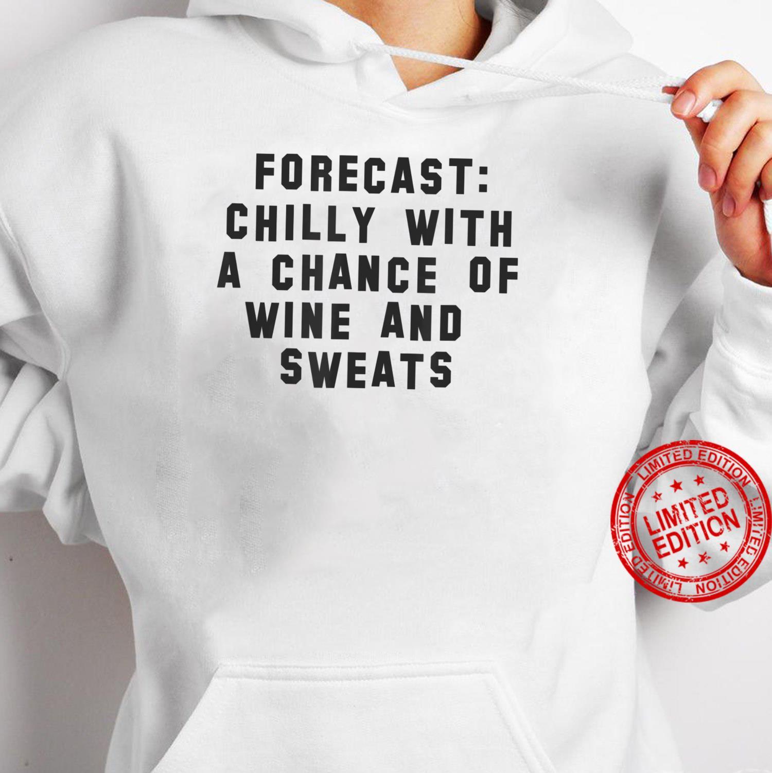Wine And Sweats Forecast Shirt hoodie