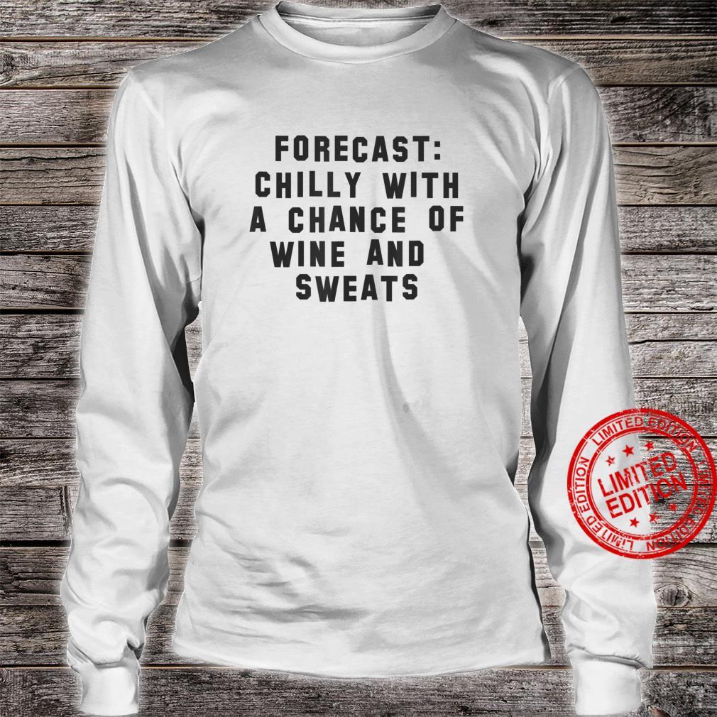 Wine And Sweats Forecast Shirt long sleeved