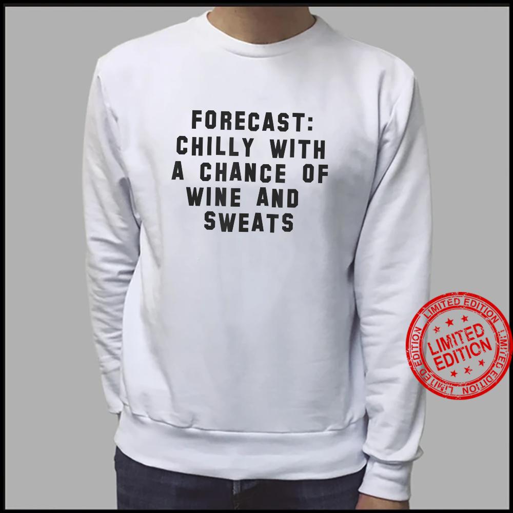Wine And Sweats Forecast Shirt sweater