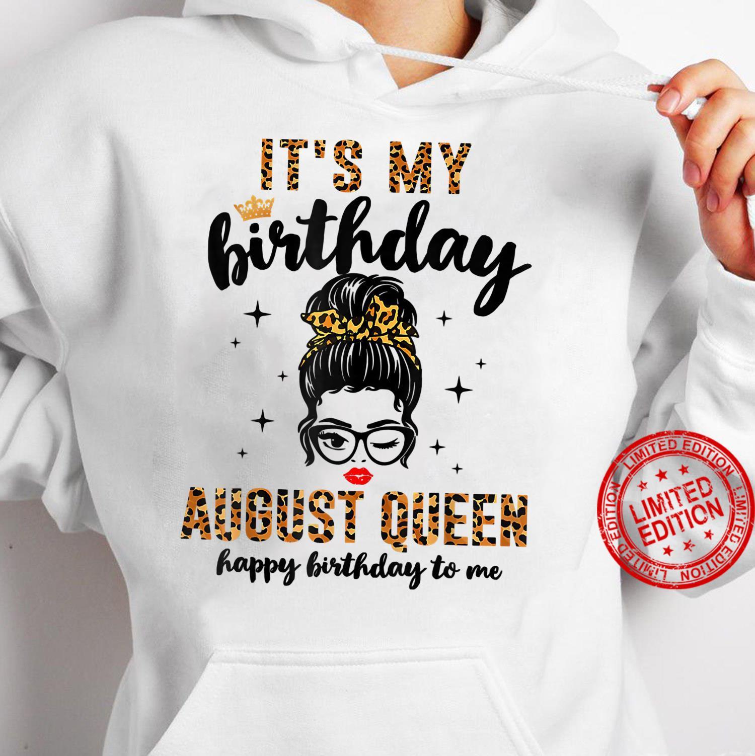 Womens August Birthday Girl Messy Bun It's My Birthday Shirt hoodie
