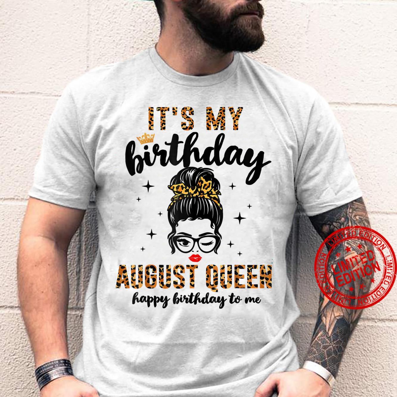Womens August Birthday Girl Messy Bun It's My Birthday Shirt