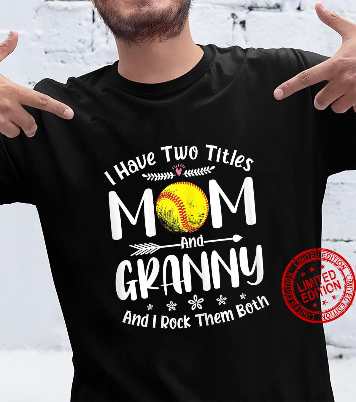 Womens I Have Two Titles Softball Mom And Granny Shirt