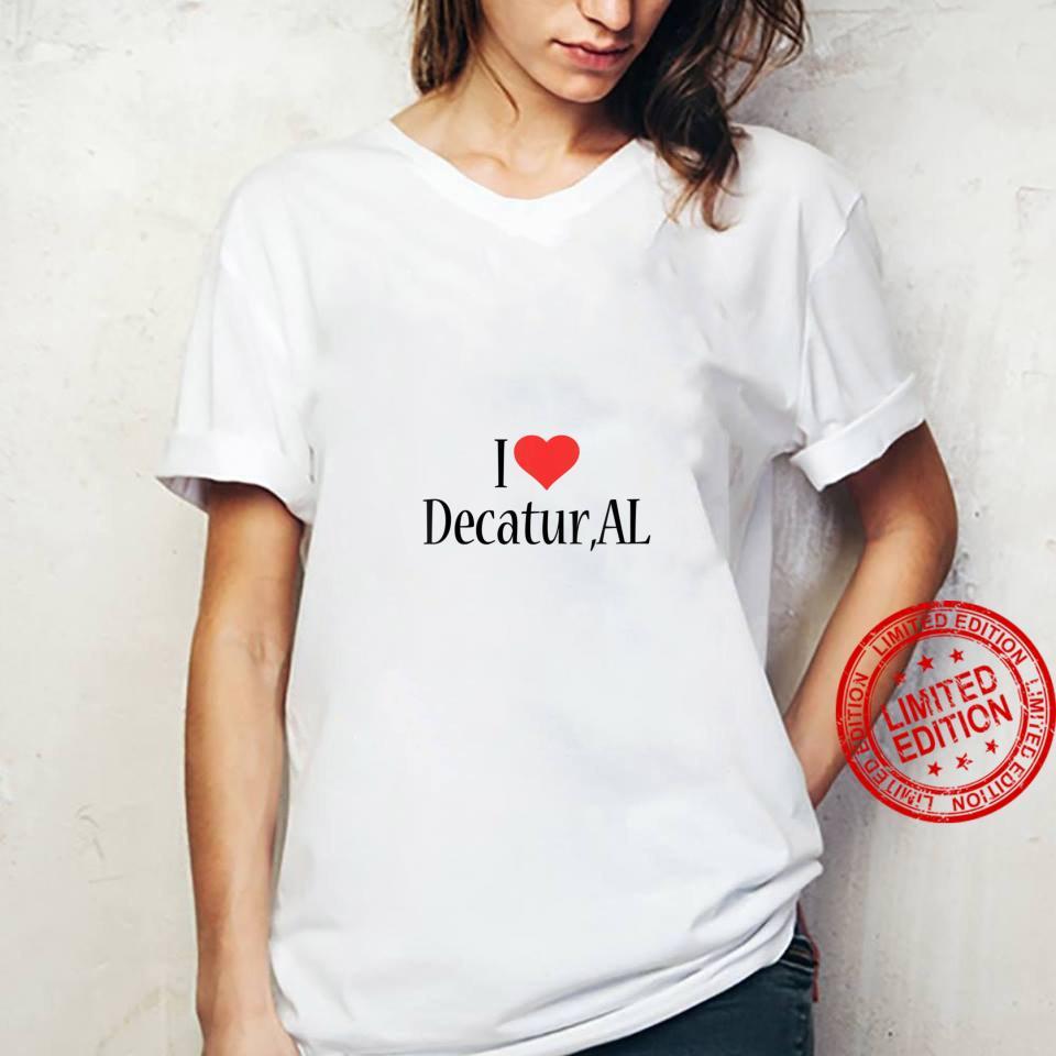Womens I Love Decatur ALABAMA Heart City State Combination Shirt ladies tee