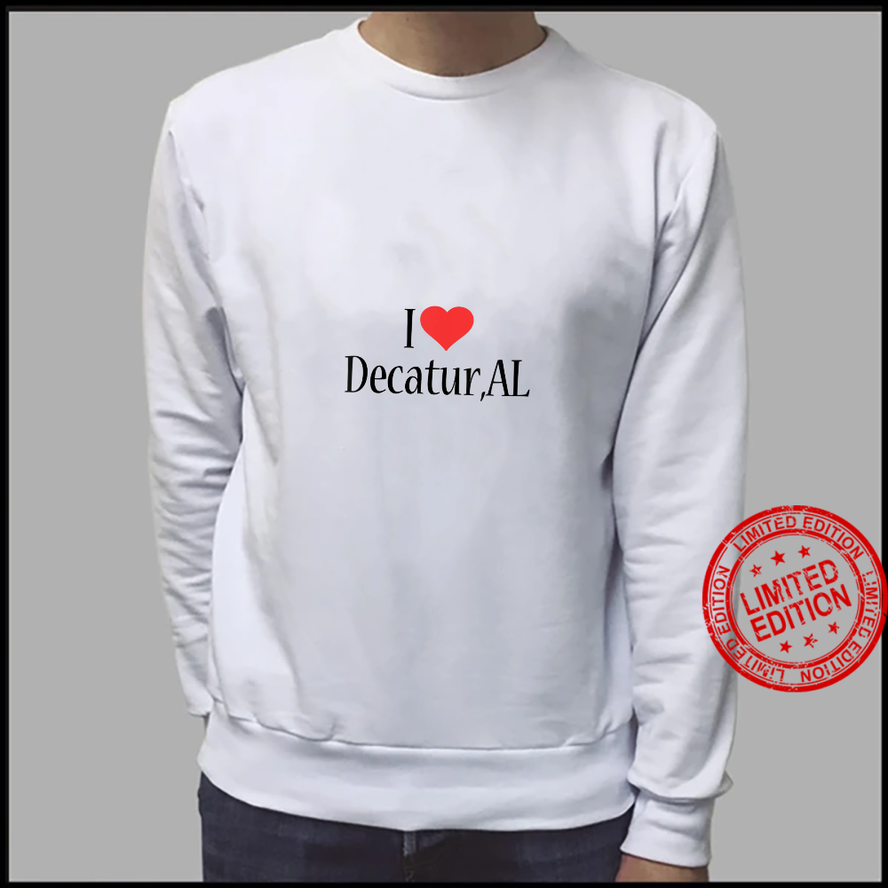 Womens I Love Decatur ALABAMA Heart City State Combination Shirt sweater