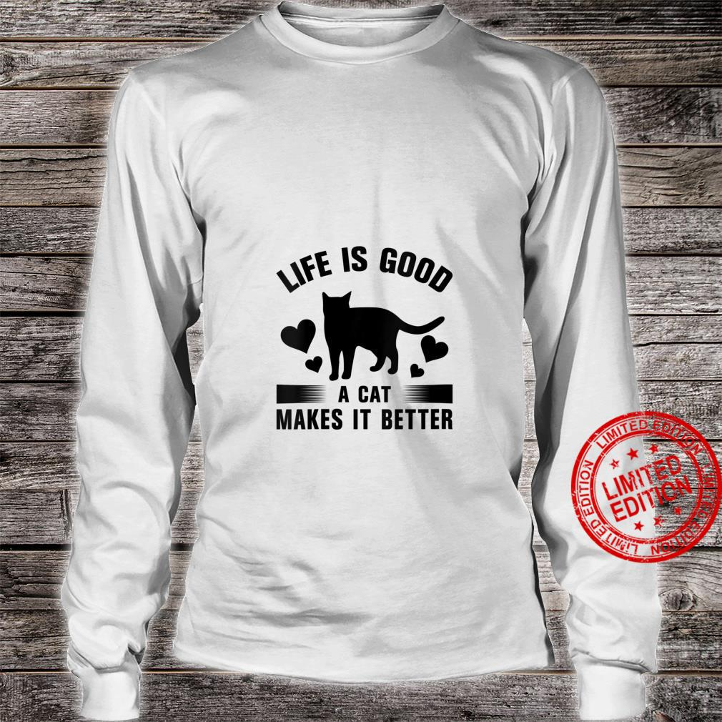Womens Life Is Good A cat Makes It Better Cats Shirt long sleeved
