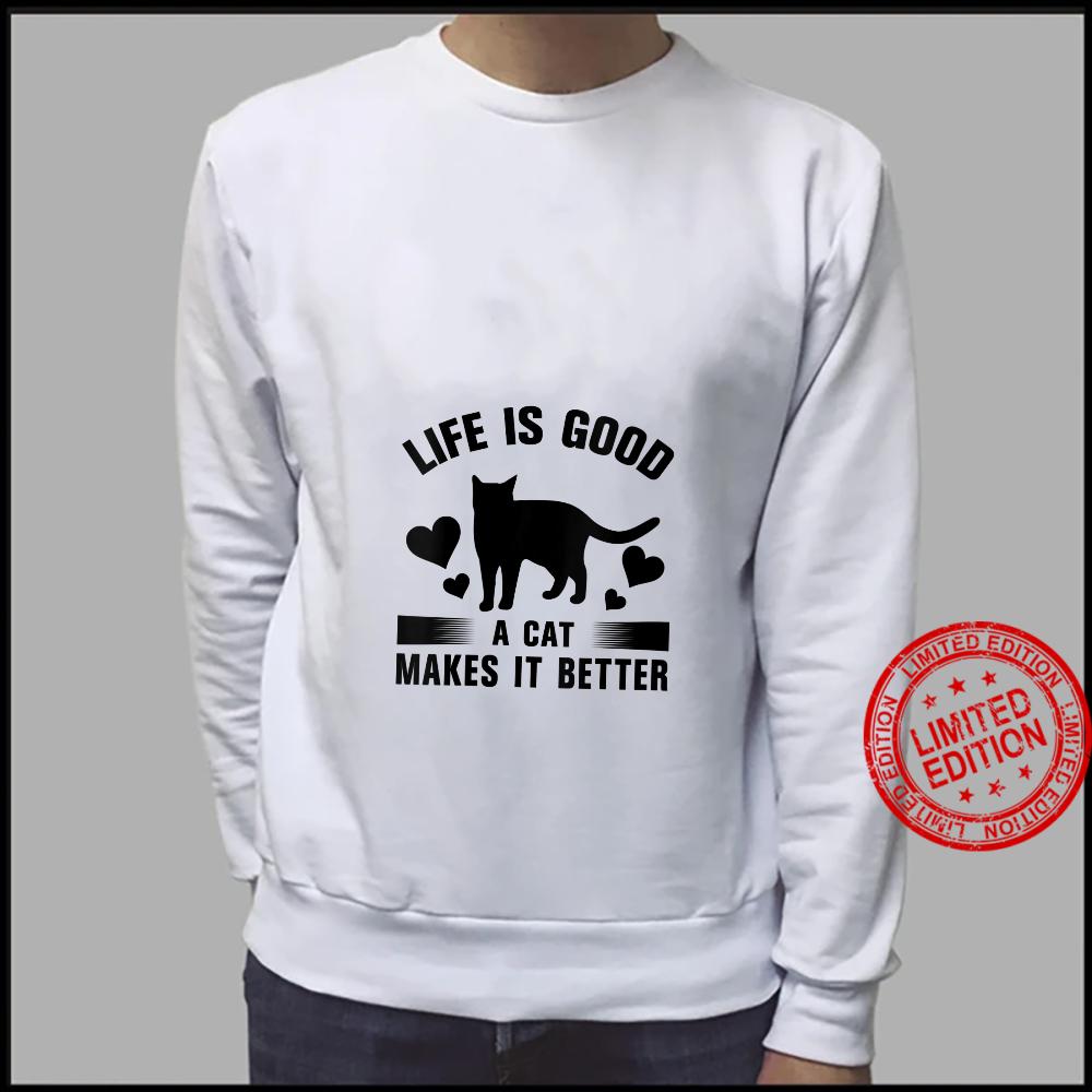 Womens Life Is Good A cat Makes It Better Cats Shirt sweater
