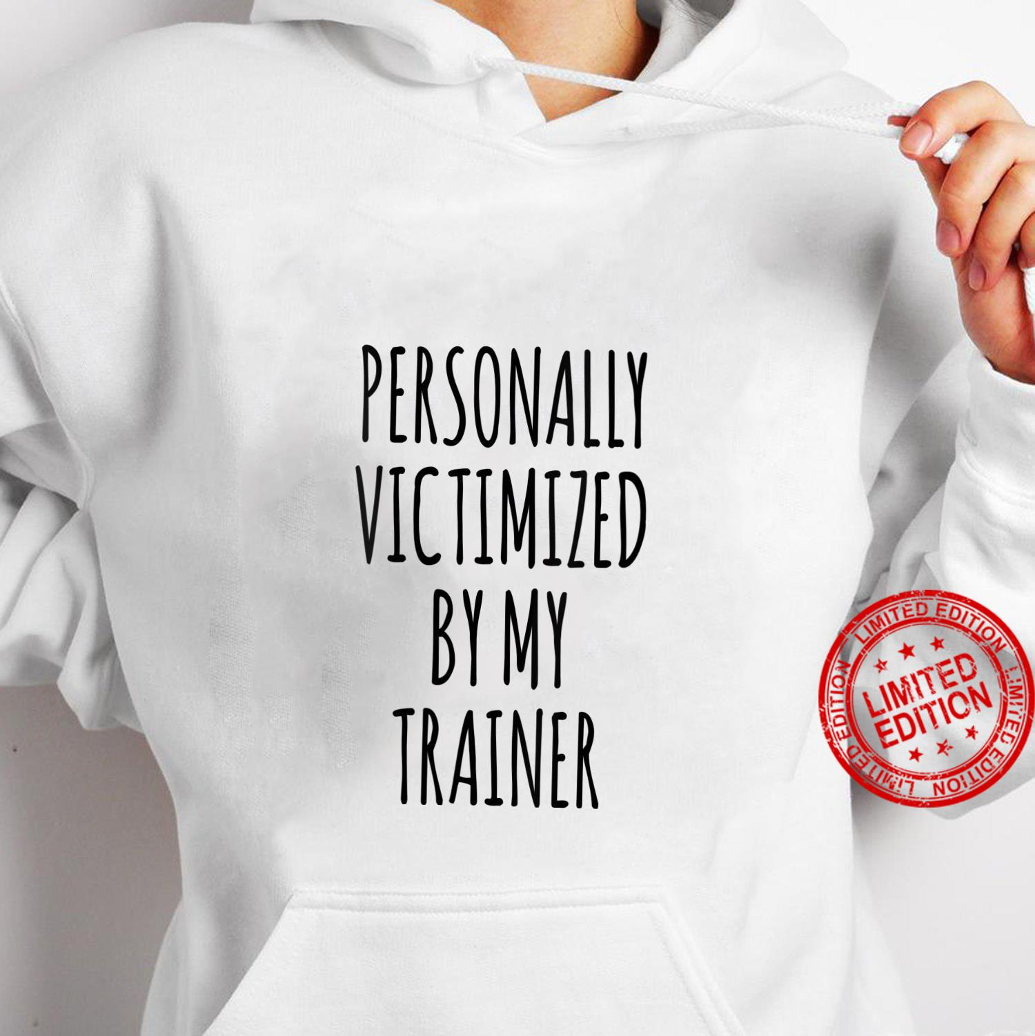 Womens Personally Victimized By My Trainer Workout Shirt hoodie