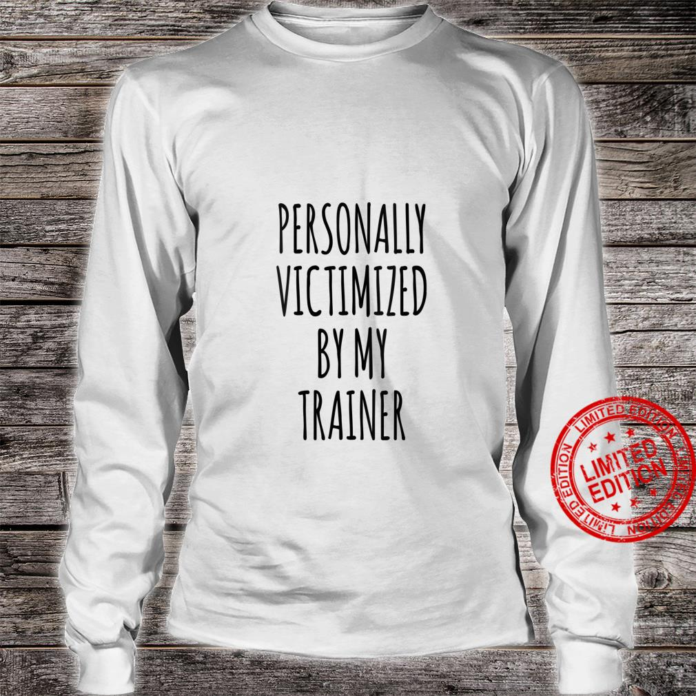 Womens Personally Victimized By My Trainer Workout Shirt long sleeved