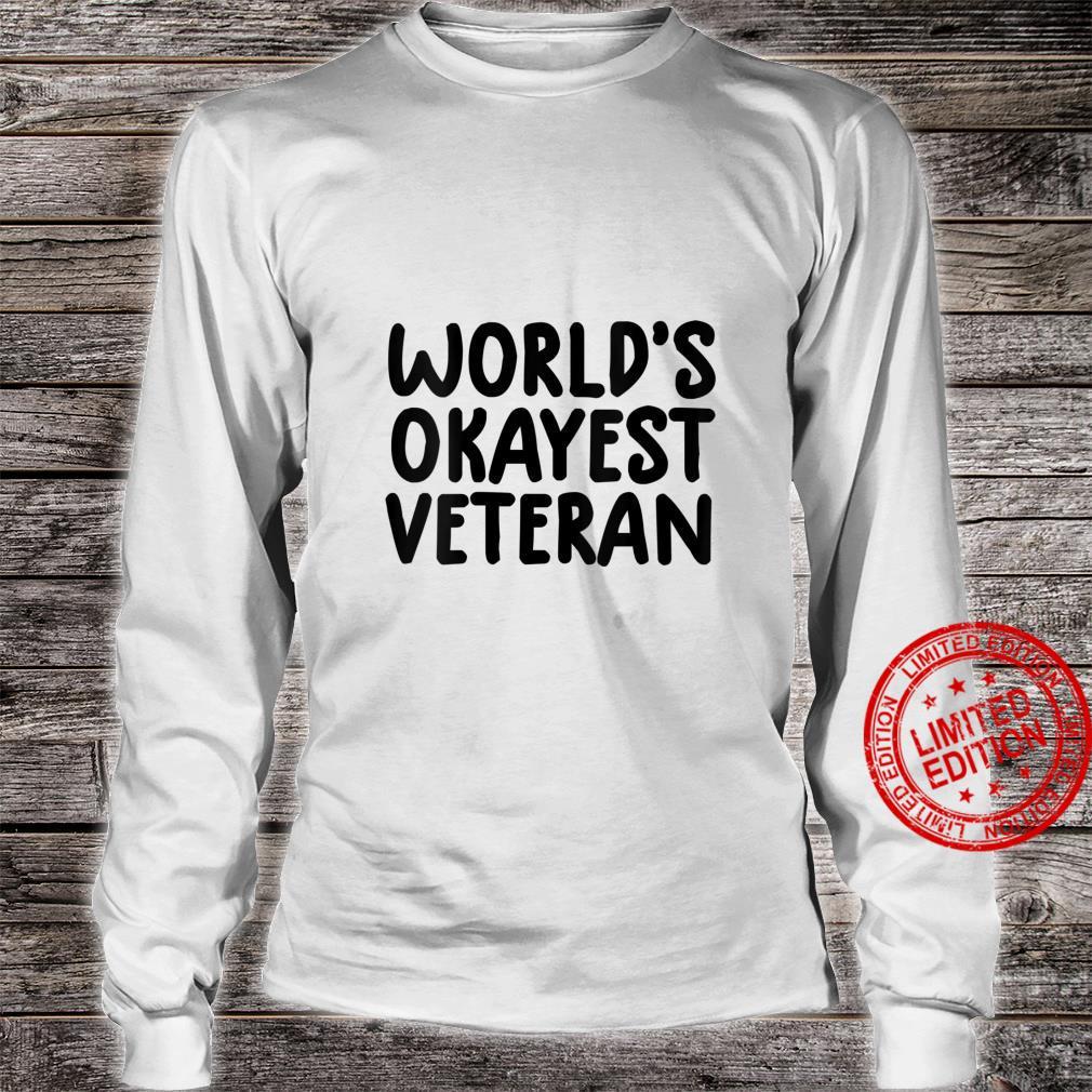 Womens veterans day world's okayest veteran Shirt long sleeved