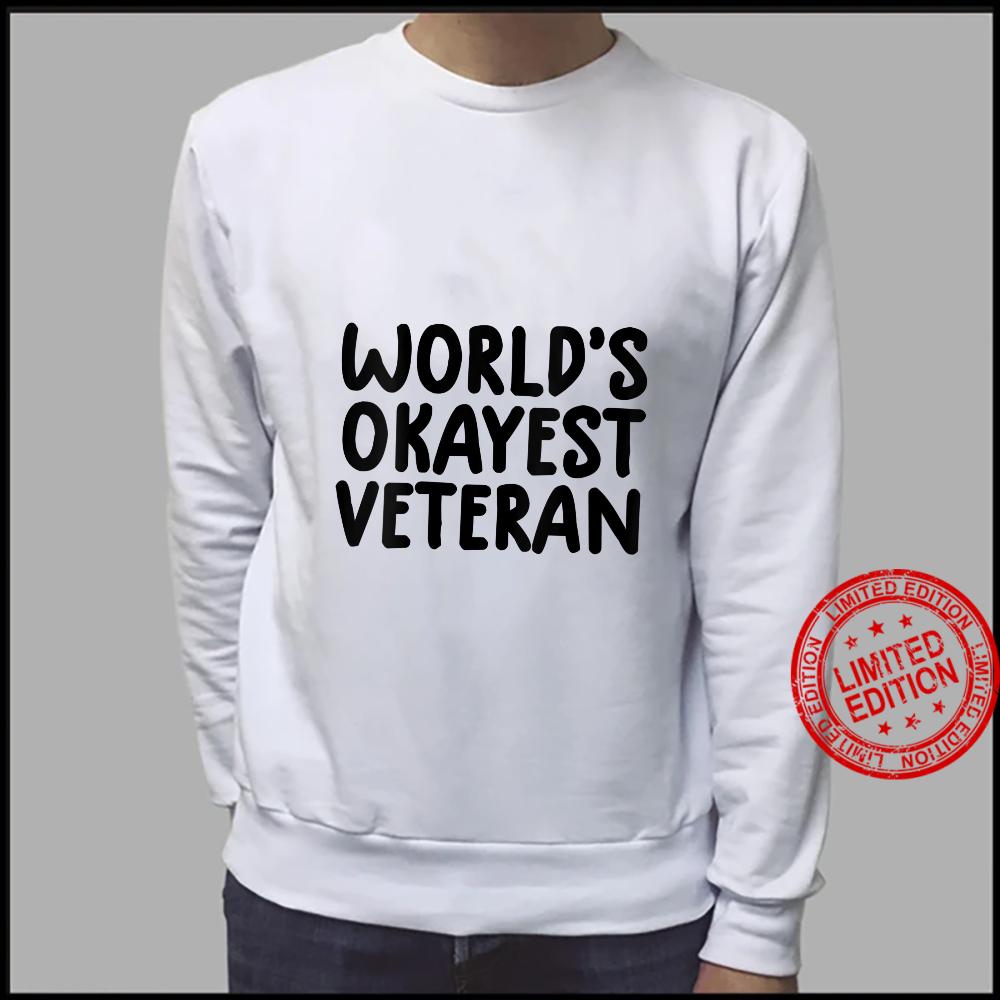 Womens veterans day world's okayest veteran Shirt sweater