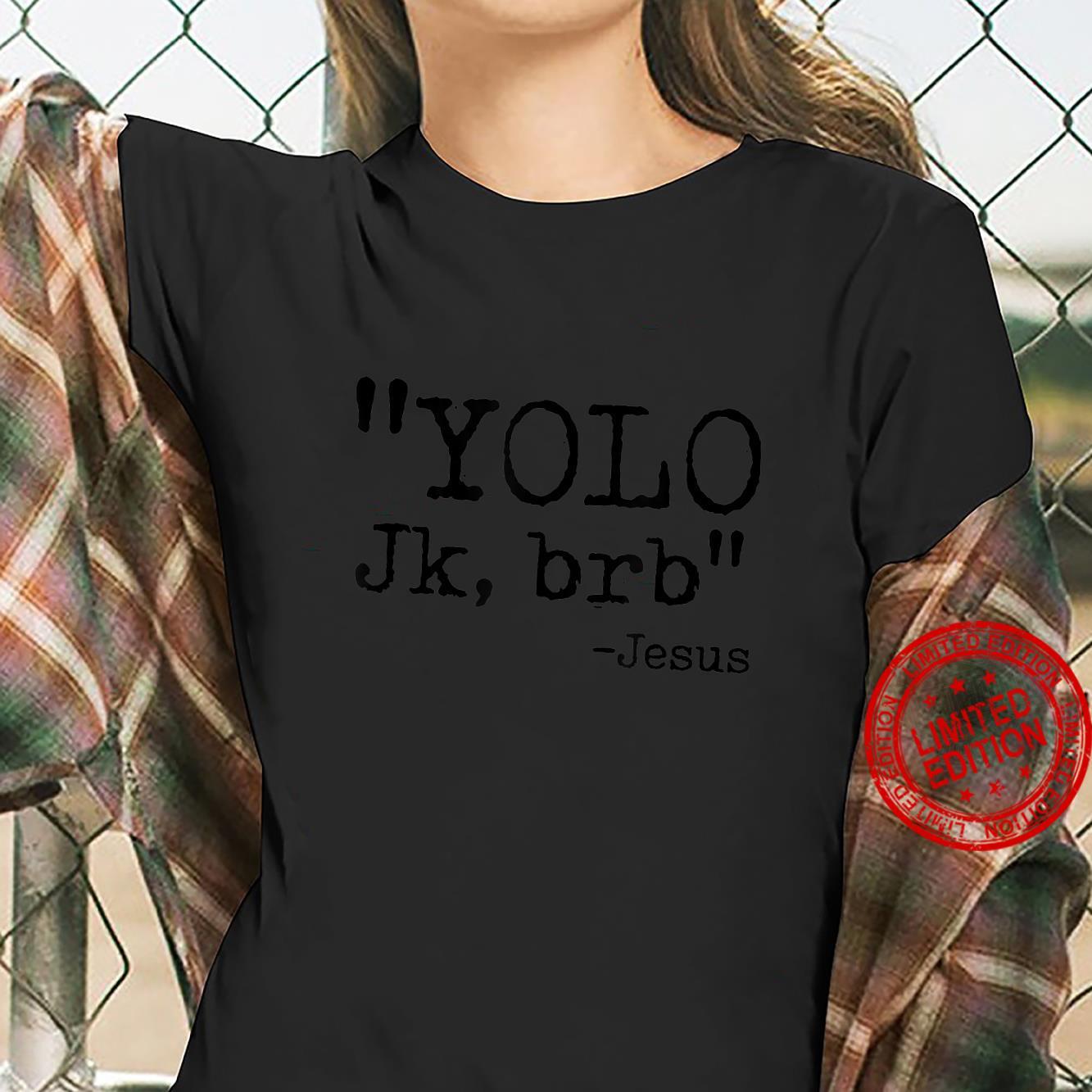 YOLO Jk BRB Jesus Christian Bible Verse Quotes Shirt ladies tee
