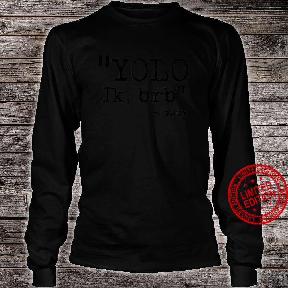 YOLO Jk BRB Jesus Christian Bible Verse Quotes Shirt long sleeved