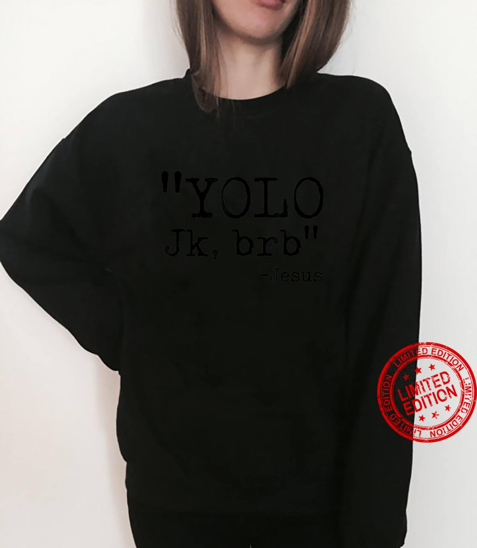 YOLO Jk BRB Jesus Christian Bible Verse Quotes Shirt sweater