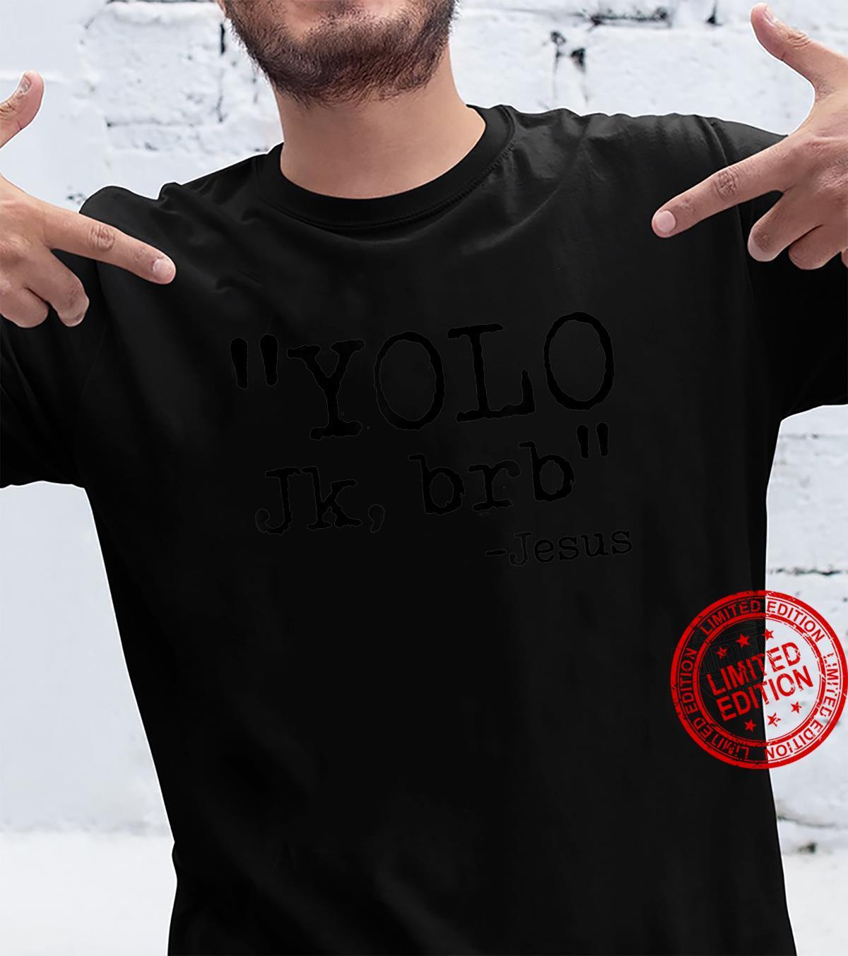 YOLO Jk BRB Jesus Christian Bible Verse Quotes Shirt