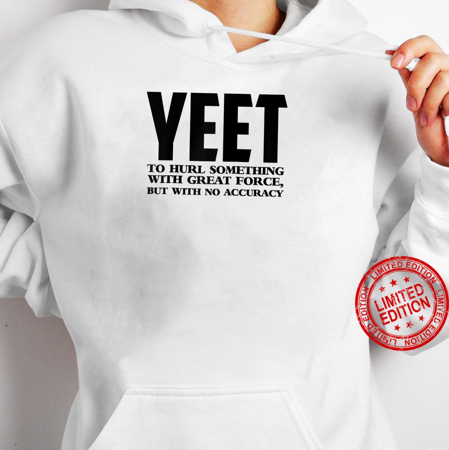 Yeet Definition Shirt hoodie