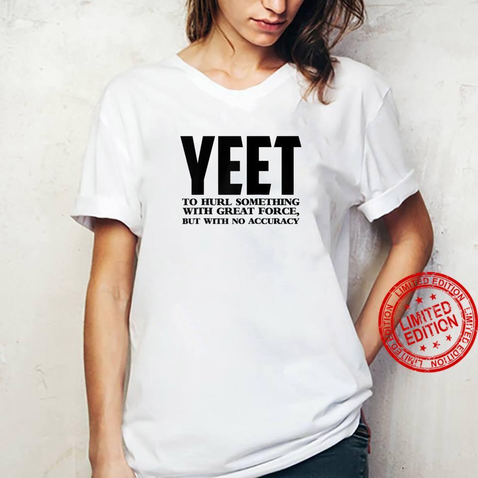 Yeet Definition Shirt ladies tee