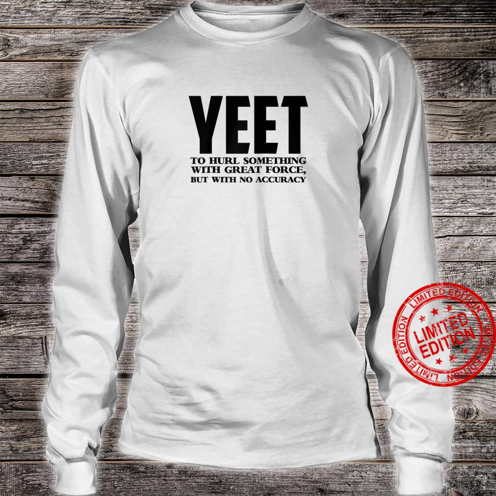 Yeet Definition Shirt long sleeved