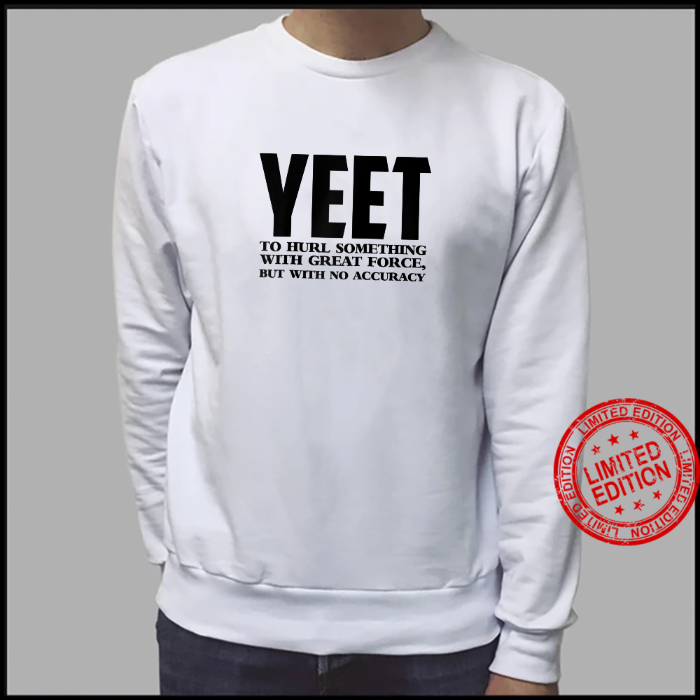 Yeet Definition Shirt sweater