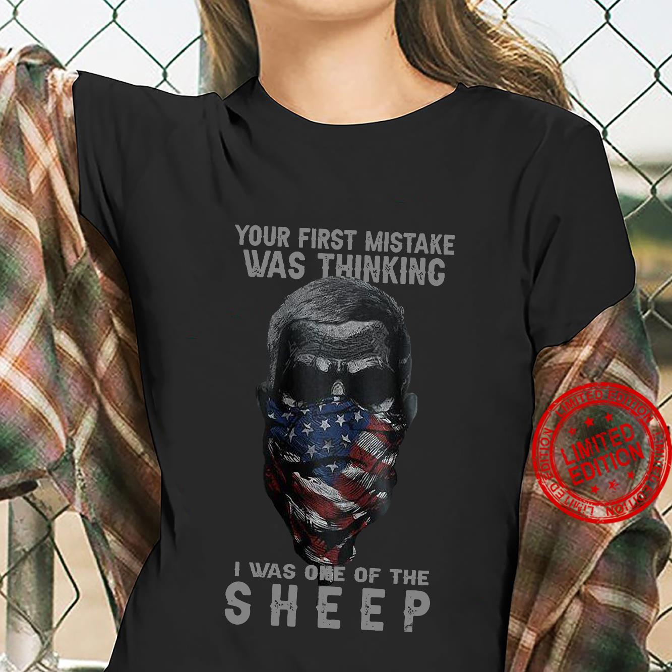 Your First Mistake Was Thinking I Was One Of The Sheep Shirt ladies tee