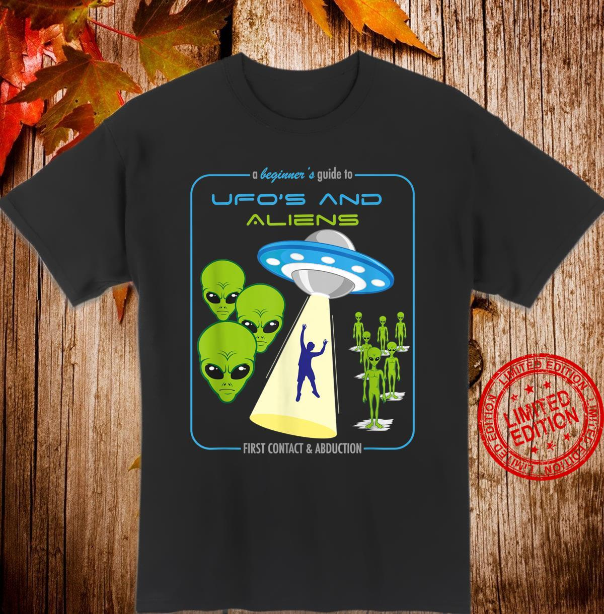 A Beginner's Guide To UFO's And Aliens Abduction Shirt