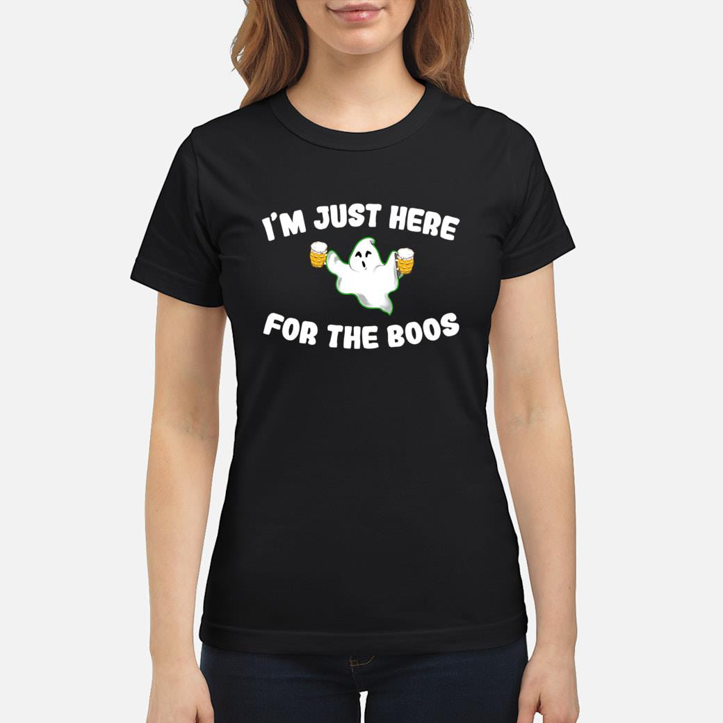 A Halloween Ghost Design I'm Just Here For The Boos Shirt ladies tee