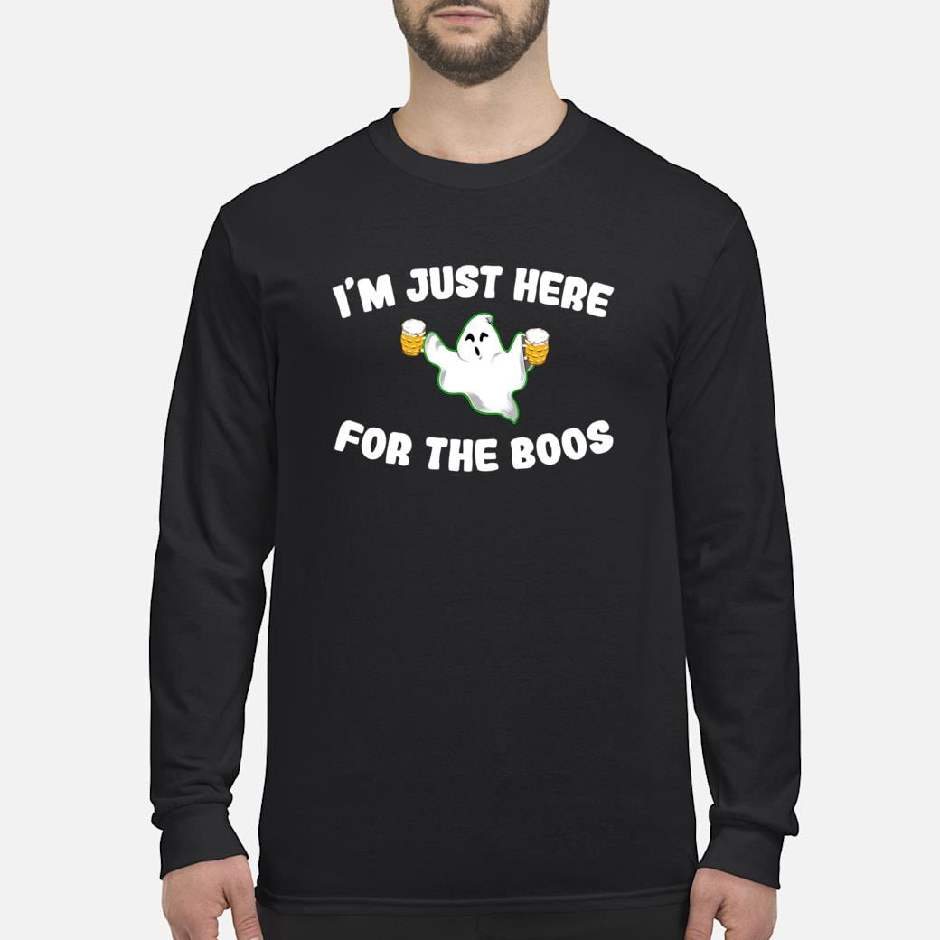 A Halloween Ghost Design I'm Just Here For The Boos Shirt long sleeved