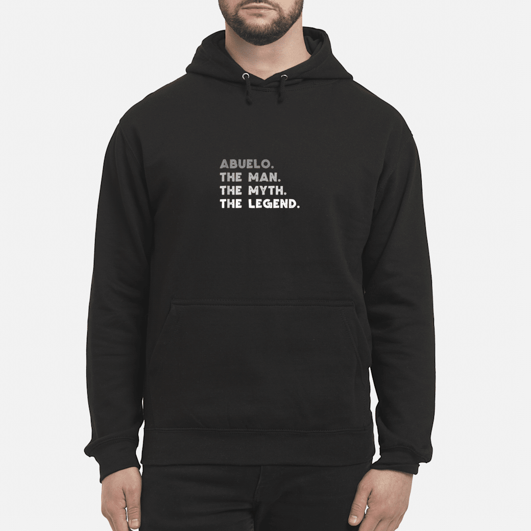 Abuelo The Man The Myth The Legend Abuelo Gift Shirt hoodie
