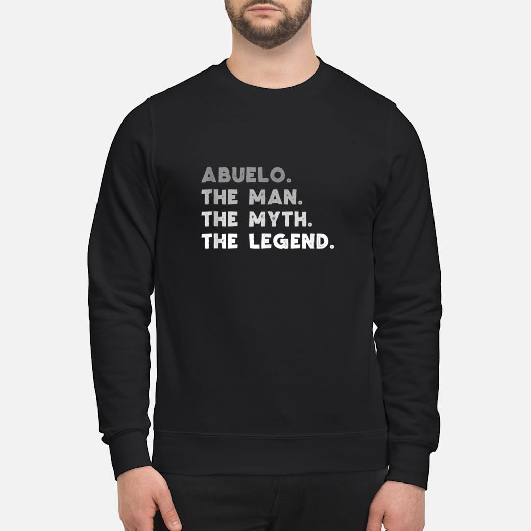 Abuelo The Man The Myth The Legend Abuelo Gift Shirt sweater