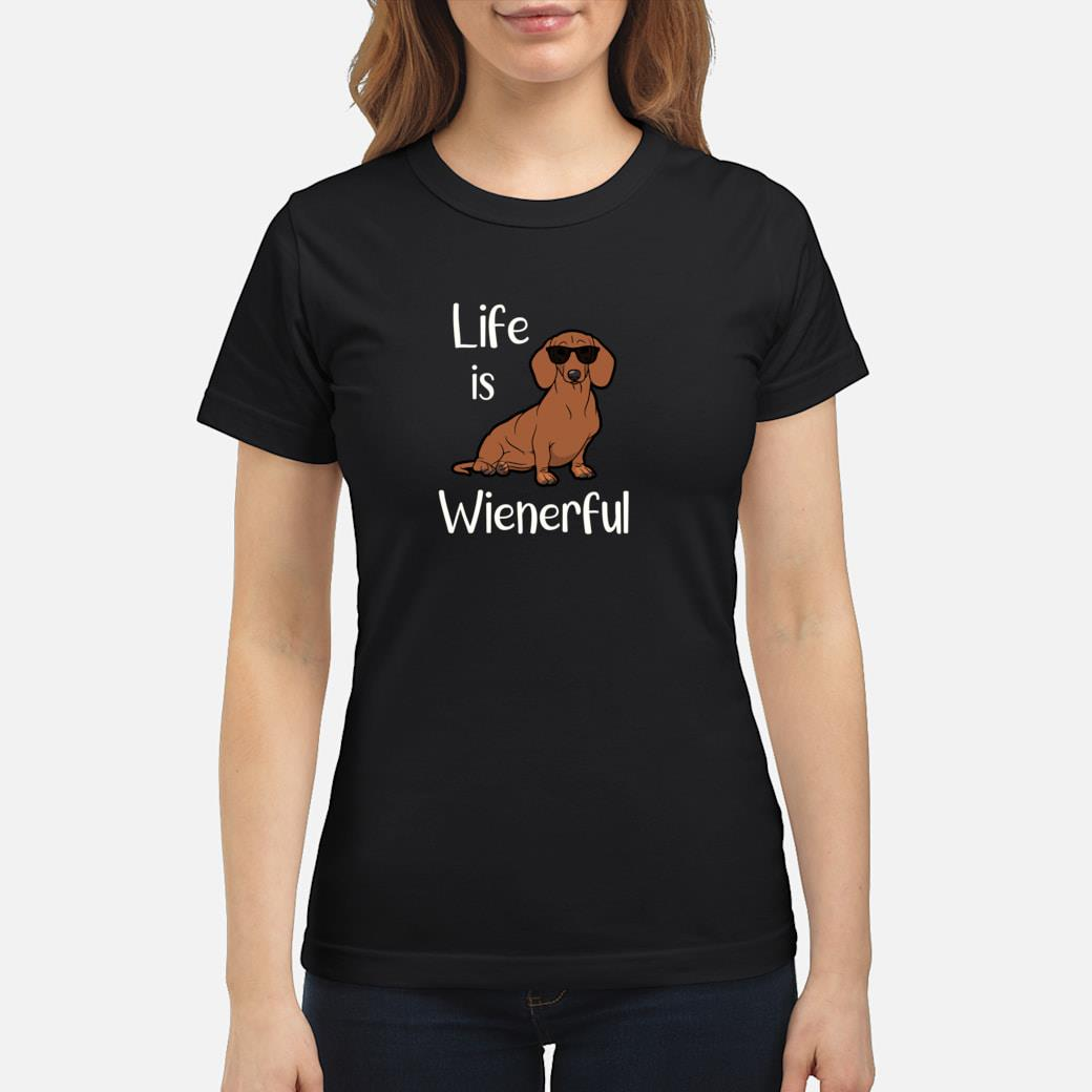 Adorable Life Is Wienerful Dachshund Doxie Shirt ladies tee