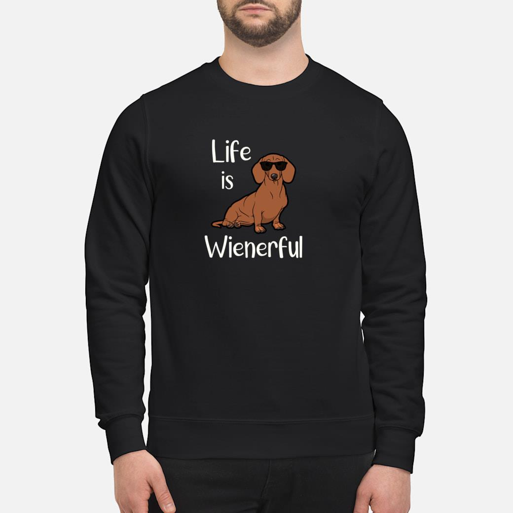 Adorable Life Is Wienerful Dachshund Doxie Shirt sweater