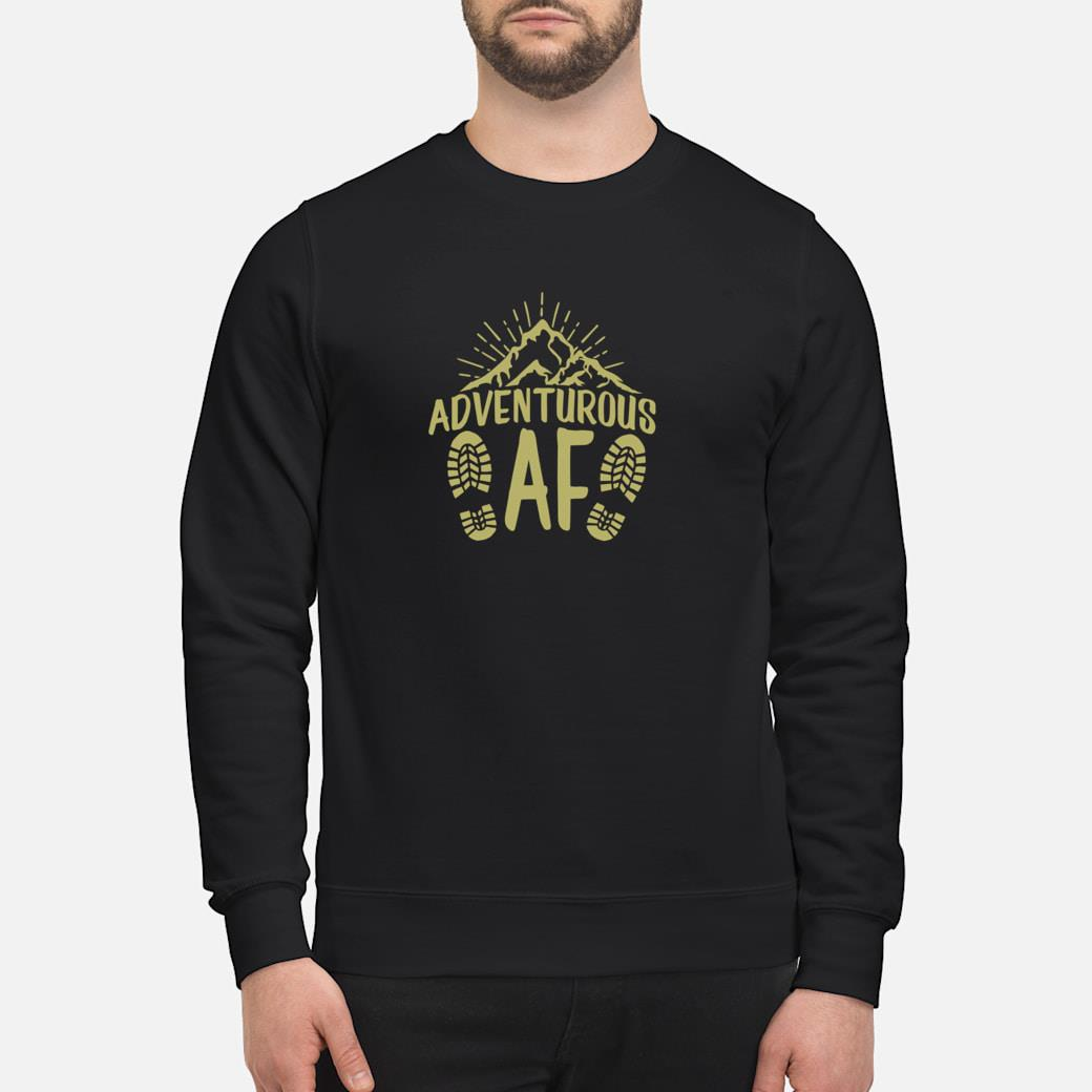 Adventure AF Hiking Climbing Rappelling Camping Exploring Shirt sweater