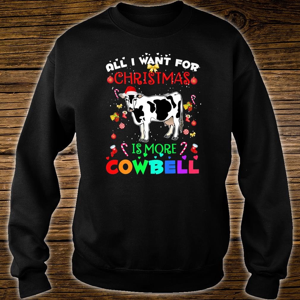 All I Want For Christmas Is More Cowbell Music Shirt sweater