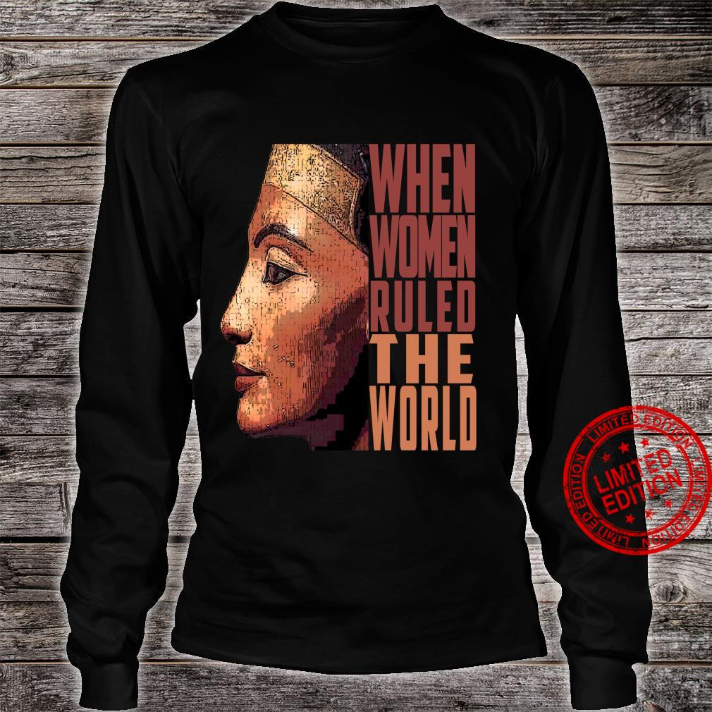 Ancient Queen Nefertiti when ruled the world Old Egypt Shirt long sleeved