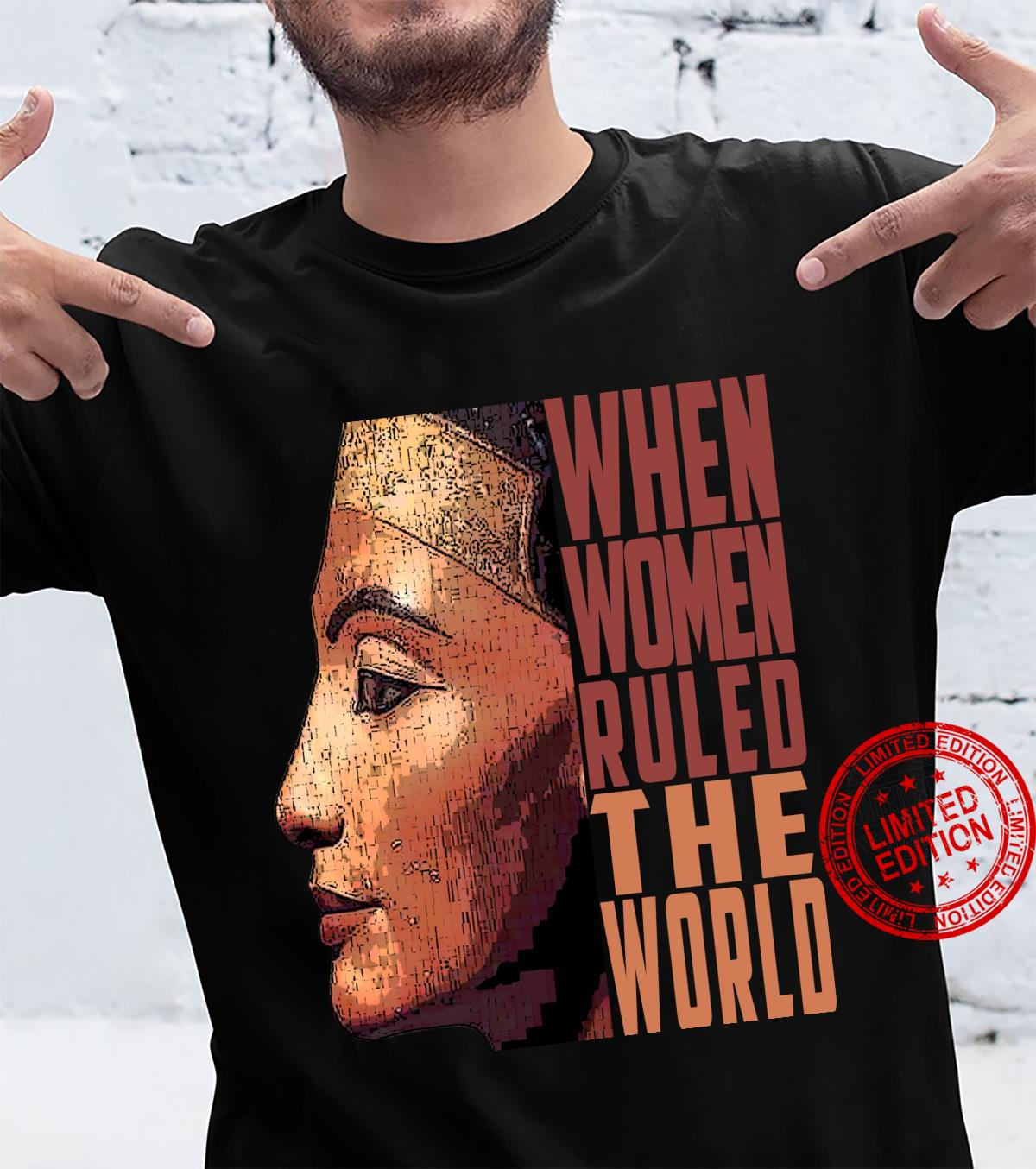 Ancient Queen Nefertiti when ruled the world Old Egypt Shirt