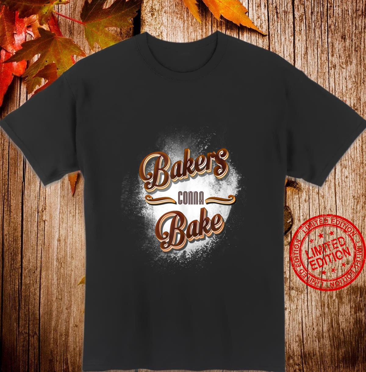 Bakers Gonna Bake Baker,Cook, Culinary, Chef Shirt
