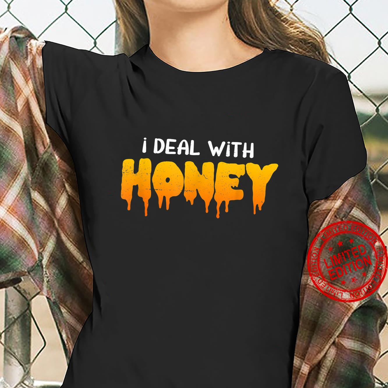 Bee I Deal With Honey Shirt ladies tee