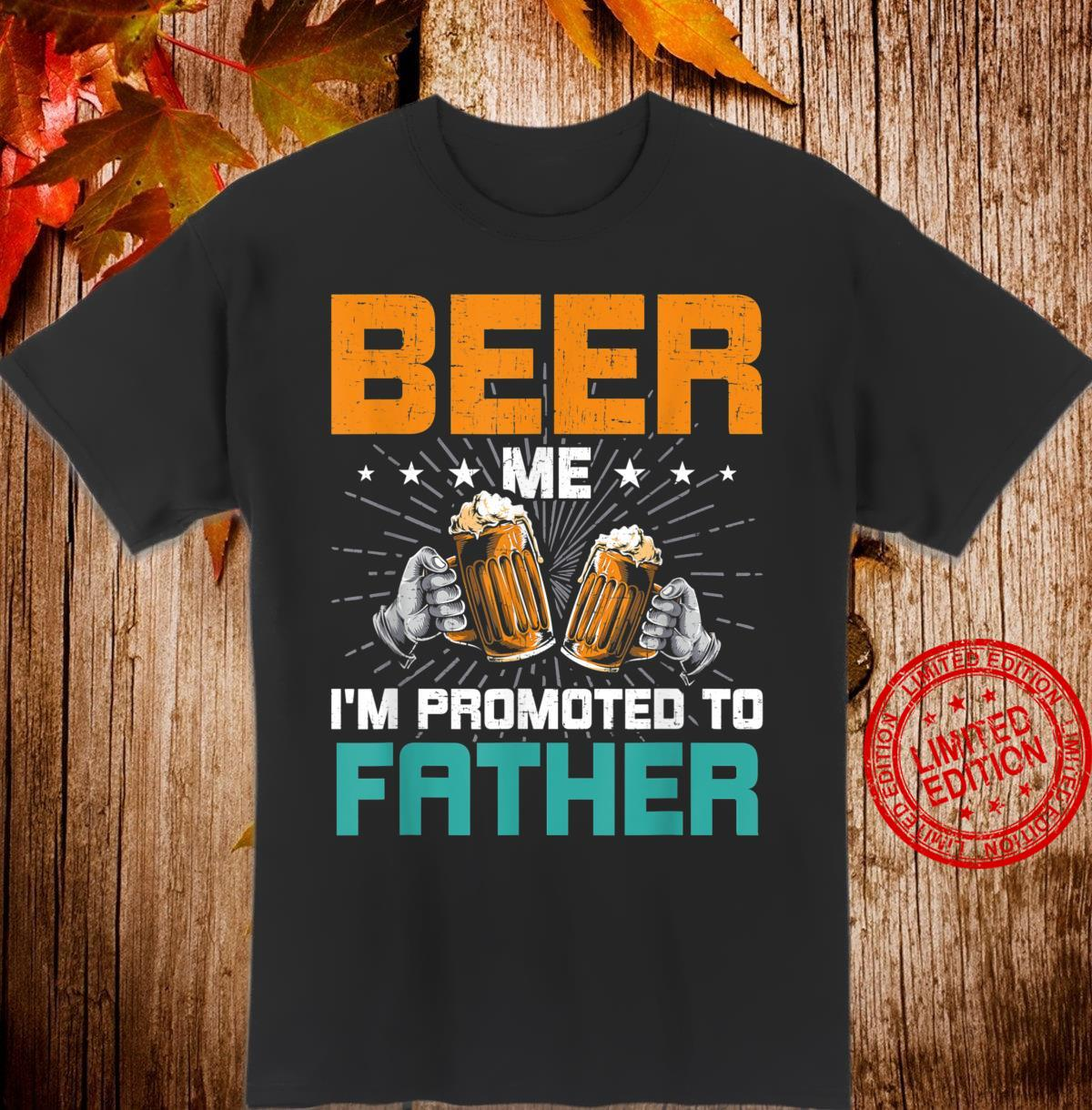 Beer Me I'm Promoted to Father Gender Reveal Party Shirt