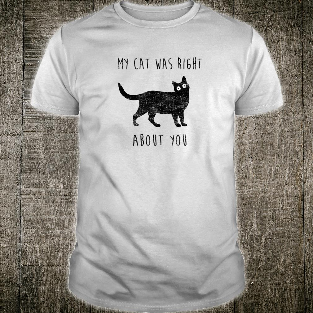 Black Cat Shirt My Cat Was Right About You Cat Shirt