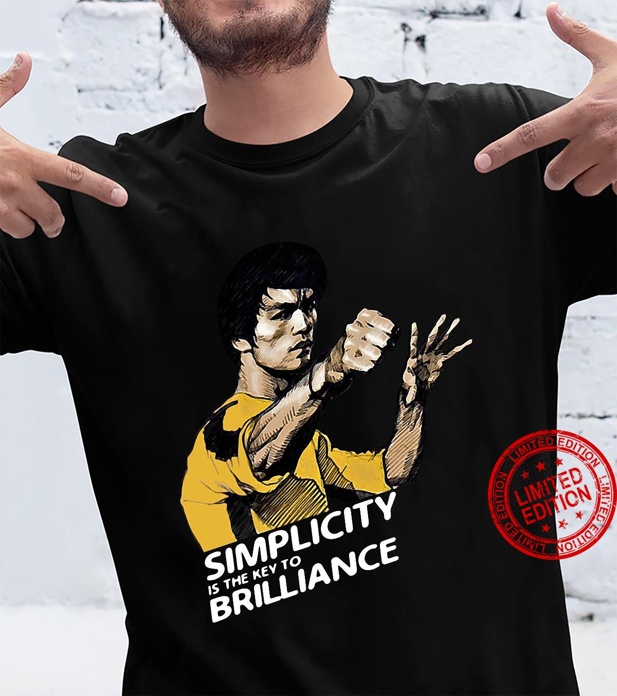 Bruce Lee Simplicity Is The Key To Brilliance shirt