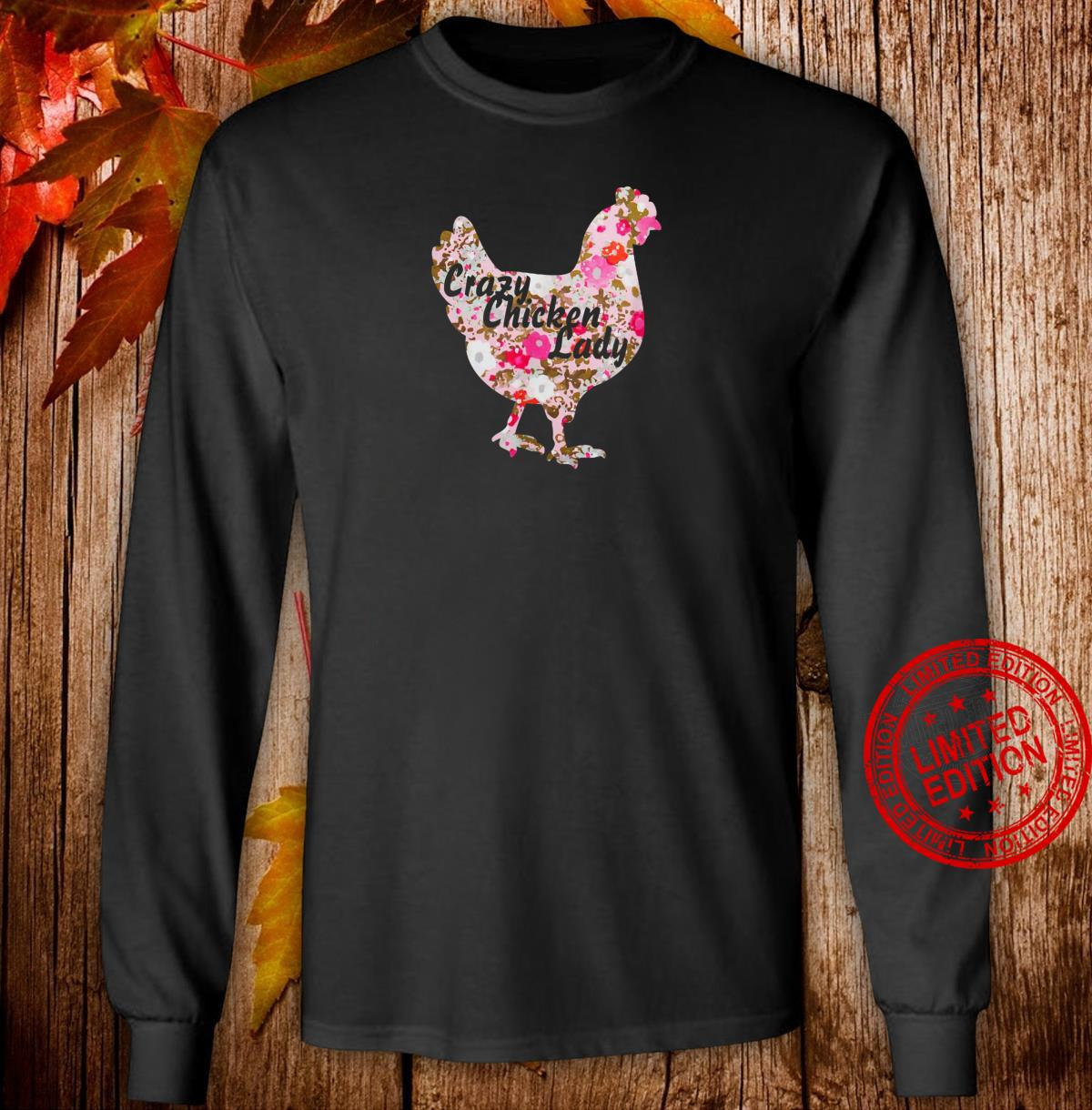 Crazy Chicken Lady Floral Backyard Humor Shirt long sleeved