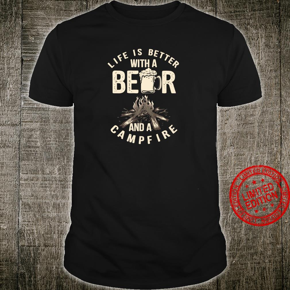 Cute Life Is Better With A Beer And A Campfire Shirt