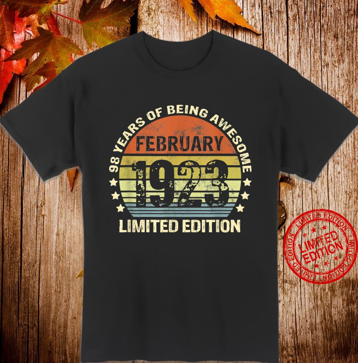 February 1923 98th Birthday 98 Years Of Being Awesome Shirt