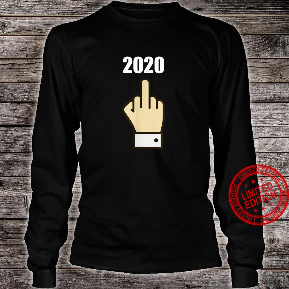 Fuck You 2020 Time For 2021 Worse Year Ever Shirt long sleeved