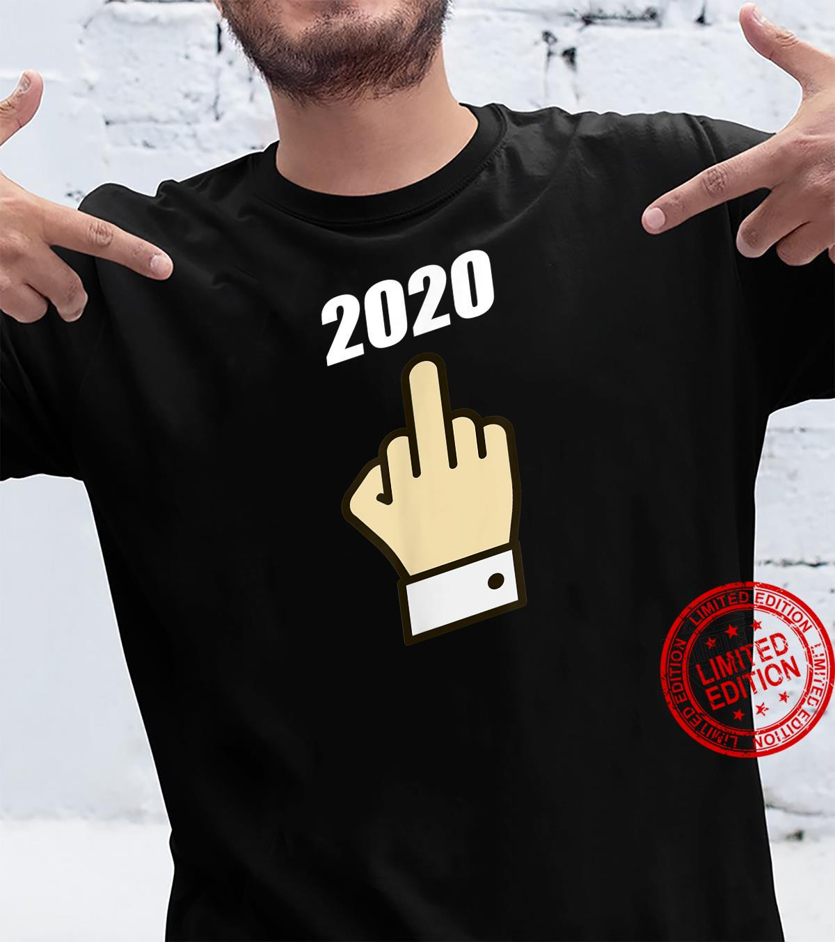 Fuck You 2020 Time For 2021 Worse Year Ever Shirt