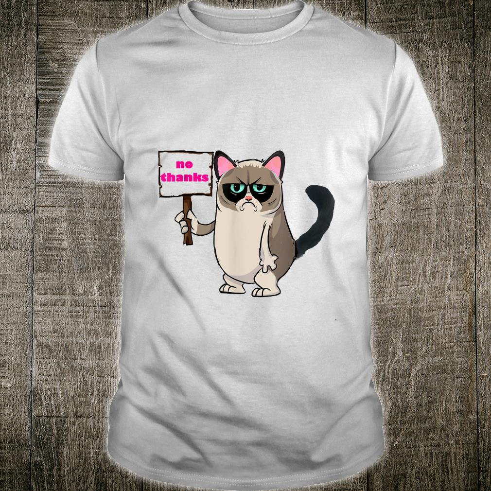 Funny Cat No Thanks angry cat pink ears Shirt
