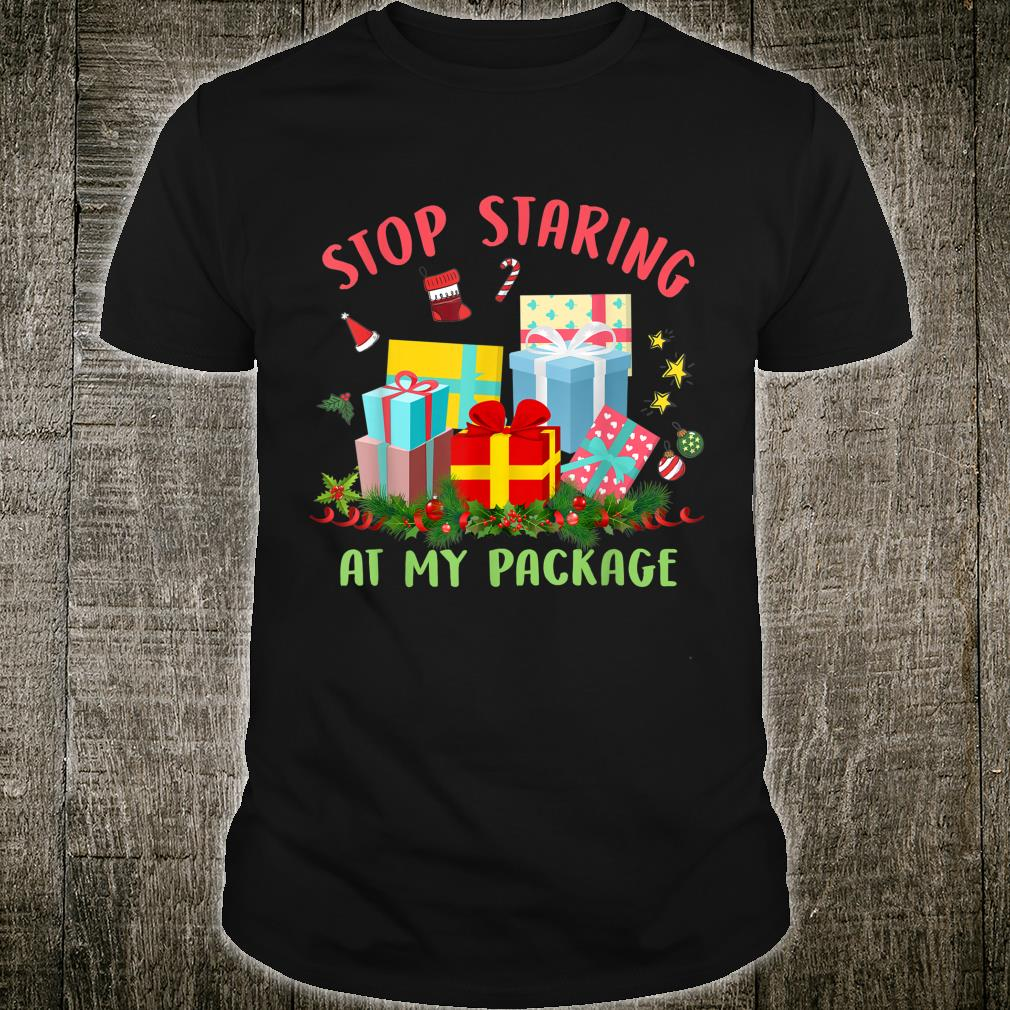 Funny Stop Staring At My Package Christmas Costume Shirt