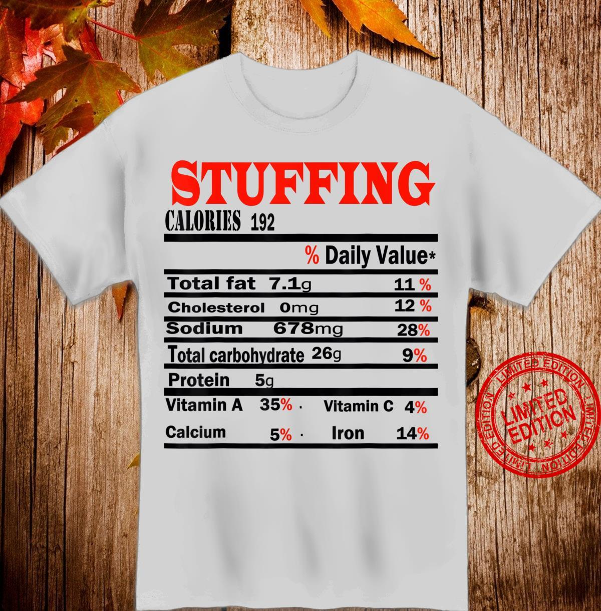Funny Stuffing Nutrition Facts Thanksgiving outfit food idea Shirt